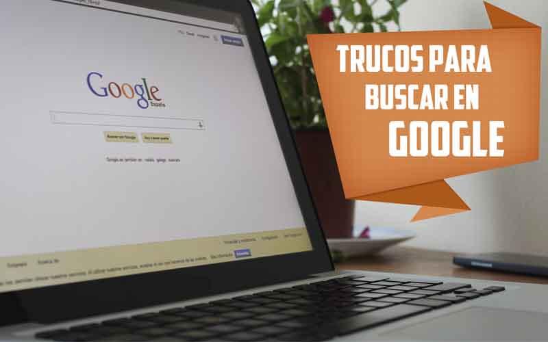 Tres trucos para buscar información en Google