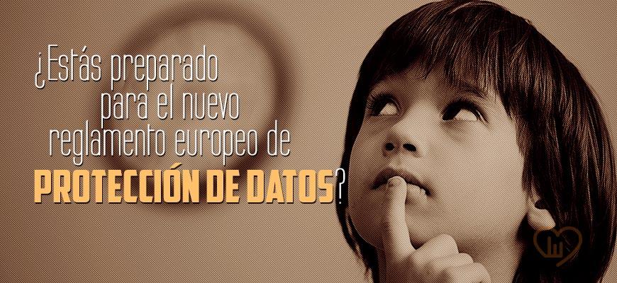 ¿Tu web está preparada para cumplir con el reglamento europeo de protección de datos?